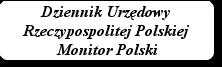 Dziennik Urzędowy Rzeczypospolitej Polskiej Monitor Polski
